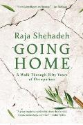 Going Home A Walk Through Fifty Years of Occupation