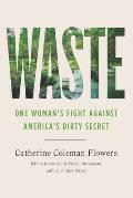 Waste One Womans Fight Against Americas Dirty Secret