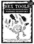 Sex Tools Getting Your Groove on Safely Pleasurably & Satisfyingly