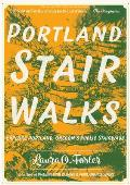 Portland Stair Walks Explore Portland Oregons Public Stairways