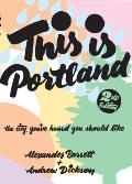 This Is Portland The City Youve Heard You Should Like 2nd Edition
