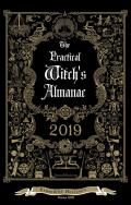 The Practical Witch's Almanac: 2019: Expanding Horizons: Volume 22