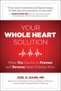 Whole Heart Solution Halt Heart Disease Now with the Best Alternative & Traditional Medicine