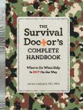 Survival Doctors Complete Handbook What to Do When Help Is NOT on the Way