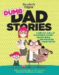Readers Digest Dumb Dad Stories Ludicrous tales of remarkably foolish people doing spectacularly stupid things