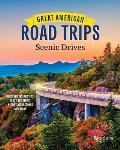 Great American Road Trips Scenic Drives Hit the Road & Explore Our Nations Beautiful Scenic Byways