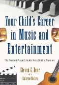 Your Childs Career in Music & Entertainment The Prudent Parents Guide