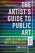 Artists Guide to Public Art How to Find & Win Commissions Second Edition