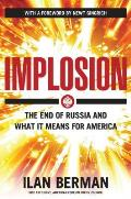 Implosion Russias Imminent Collapse & Its Threat to America