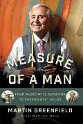 Measure of a Man From Auschwitz Survivor to the Presidents Tailor