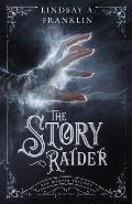 The Story Raider (Book Two)