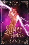 The Story Hunter (Book Three)