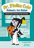 Dr Mollie Cule Reboots the Robot Awesome Science Activities You Can Do at Home