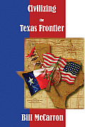 Civilizing the Texas Frontier: The Love Story of Mr. and Mrs. James Lowry Smith