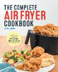 Complete Air Fryer Cookbook Amazingly Easy Recipes to Fry Bake Grill & Roast with Your Air Fryer