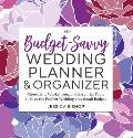 Budget Savvy Wedding Planner & Organizer Checklists Worksheets & Essential Tools to Plan the Perfect Wedding on a Small Budget