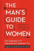 Mans Guide to Women Scientifically Proven Secrets to Discovering What Women Really Want