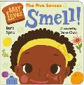 Baby Loves the Five Senses: Smell!