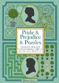 Pride & Prejudice & Puzzles Ingenious Riddles & Vexing Dilemmas Inspired by Jane Austens Novels
