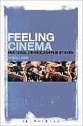 Feeling Cinema: Emotional Dynamics in Film Studies