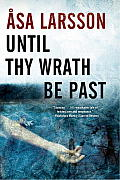 Until Thy Wrath Be Past A Rebecka Martinsson Investigation