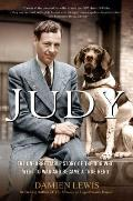 Judy The Unforgettable Story of the Dog Who Went to War & Became a True Hero