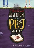 Last Great Adventure of the PB & J Society