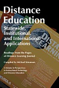 Distance Education: Statewide, Institutional, and International Applications: Readings from the Pages of Distance Learning Journal (Hc)