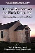 Critical Perspectives on Black Education: Spirituality, Religion and Social Justice