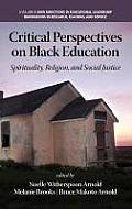 Critical Perspectives on Black Education: Spirituality, Religion and Social Justice (Hc)