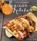 Gourmet Mexican Kitchen A Cookbook Bold Flavors for the Home Chef