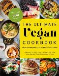 Ultimate Vegan Cookbook The Must Have Resource for Plant Based Eaters