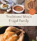 Traditional Meals for the Frugal Family Delicious Nourishing Recipes for Less