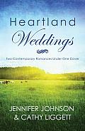 Heartland Weddings Two Contempoary Romances Under One Cover Two Contempoary Romances Under One Cover