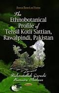 Ethnobotanical Profile of Tehsil Kotli Sattian, Rawalpindi, Pakistan