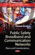 Public Safety Broadband & Communication Networks