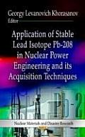 Application of Stable Lead Isotope PB-208 in Nuclear Power Engineering & Its Acquisition Techniques