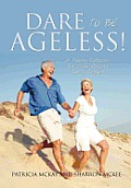 Dare to Be Ageless!