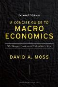 Concise Guide to Macroeconomics 2nd Edition What Managers Executives & Students Need to Know