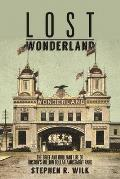 Lost Wonderland: The Brief and Brilliant Life of Boston's Million Dollar Amusement Park
