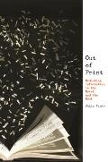 Out of Print: Mediating Information in the Novel and the Book