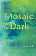 Mosaic of the Dark