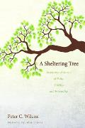 A Sheltering Tree: Inspirational Stories of Faith, Fidelity, and Friendship