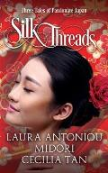 Silk Threads: Three Tales of Passionate Japan