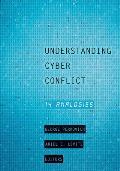 Understanding Cyber Conflict: Fourteen Analogies