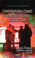 Conspiratorial Crimes and Related Federal Criminal Law