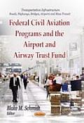Federal Civil Aviation Programs and the Airport and Airway Trust Fund