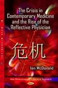 Crisis in Contemporary Medicine and the Rise of the Reflective Physician