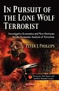 In Pursuit of the Lone Wolf Terrorist