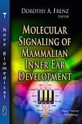 Molecular Signaling of Mammalian Inner Ear Development